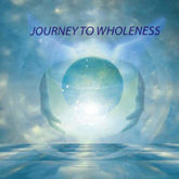 Journey to Wholeness CD